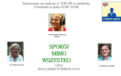 """Wywiad w TOK FM – """"Rola Lidera w Świecie VUCA"""""""